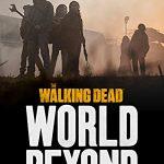 Ходячие мертвецы: Мир за пределами (The Walking Dead: World Beyond)