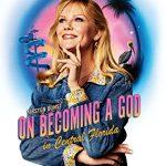 Как стать богом в центральной Флориде (On Becoming a God in Central Florida)